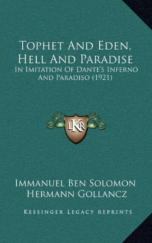 Tophet And Eden, Hell And Paradise: In Imitation Of Dante's Inferno And Paradiso (1921)