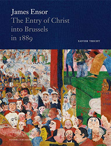 James Ensor: The Entry of Christ into Brussels in 1889 (Pandora)
