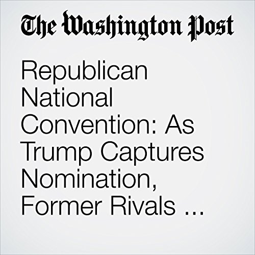 Republican National Convention: As Trump Captures Nomination, Former Rivals Prepare to Take the Stage                   By:                                                                                                                                 Philip Rucker,                                                                                        David A. Fahrenthold,                                                                                        Isaac Stanley-Becker                               Narrated by:                                                                                                                                 Jenny Hoops                      Length: 9 mins     Not rated yet     Overall 0.0