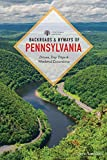 Backroads & Byways of Pennsylvania: Drives, Day Trips & Weekend Excursions (Second Edition)