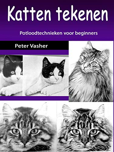 Katten tekenen: Potloodtechnieken voor beginners (English Edition)