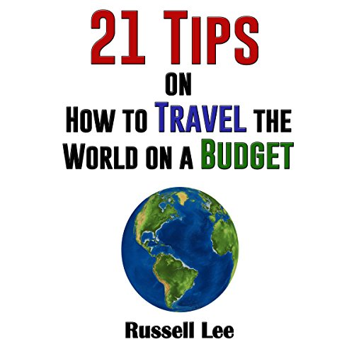 21 Tips on How to Travel the World on a Budget audiobook cover art