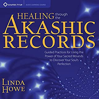 Healing Through the Akashic Records     Guided Practices for Using the Power of Your Sacred Wounds to Discover Your Soul's Perfection              By:                                                                                                                                 Linda Howe                               Narrated by:                                                                                                                                 Linda Howe                      Length: 7 hrs and 17 mins     58 ratings     Overall 3.8