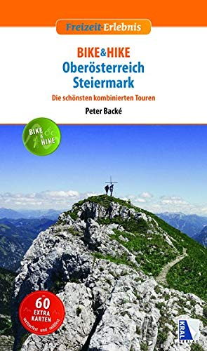 Bike & hike-Touren im Osten Österreichs: Die schönsten kombinierten Touren (Freizeit-Erlebnis)