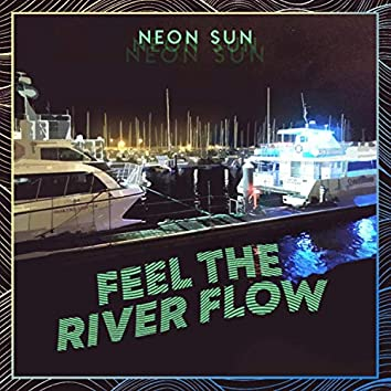 Feel the River Flow