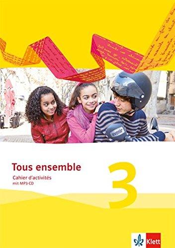 Tous ensemble 3: Cahier d'activités mit MP3-CD 3. Lernjahr (Tous ensemble. Ausgabe ab 2013)