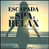 Escapada de Spa y Relax - Musica Relajante y Tranquila para un Recreo de Spa