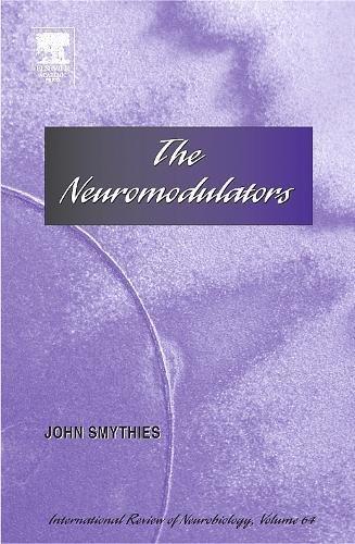 The Neuromodulators (Volume 64) (International Review of Neurobiology, Volume 64)