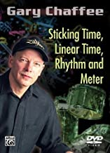 Gary Chaffee: Sticking Time, Linear Time, Rhythm and Meter