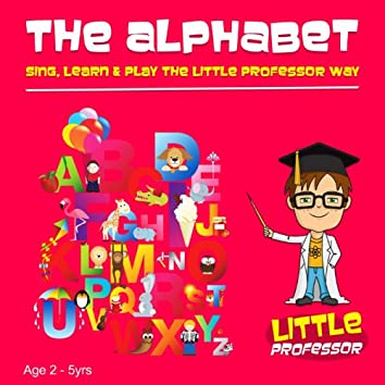 The Alphabet (Sing, Learn & Play The Little Professor Way)