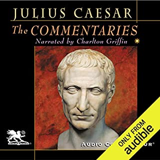The Commentaries                   By:                                                                                                                                 Julius Caesar                               Narrated by:                                                                                                                                 Charlton Griffin                      Length: 14 hrs and 22 mins     44 ratings     Overall 4.3