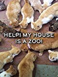 Help! My House Is A Zoo!