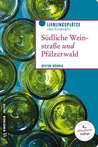 Südliche Weinstraße und Pfälzerwald: Wo die Pfalz am schönsten ist (Lieblingsplätze im GMEINER-Verlag)
