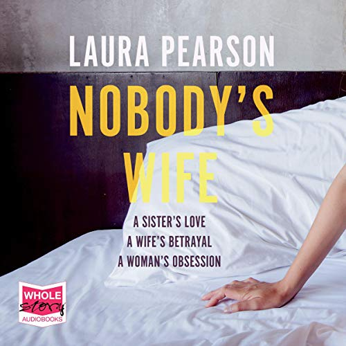 Nobody's Wife                   By:                                                                                                                                 Laura Person                               Narrated by:                                                                                                                                 Stephanie Racine                      Length: 9 hrs and 41 mins     Not rated yet     Overall 0.0