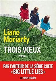 Trois voeux par Liane Moriarty