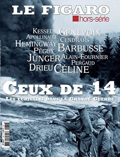 Ceux de 14: Les écrivains dans la grande guerre