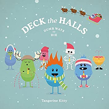 Deck the Halls (Dumb Ways to Die)