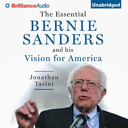 The Essential Bernie Sanders and His Vision for America audiobook cover art