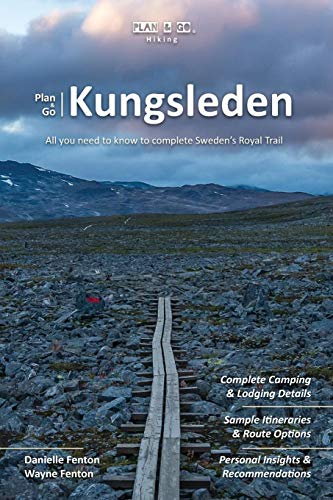 Plan & Go | Kungsleden: All you need to know to complete Sweden's Royal Trail (Plan & Go Hiking)