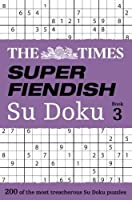 The Times Super Fiendish Su Doku Book 3 by The Times(2016-08-01)