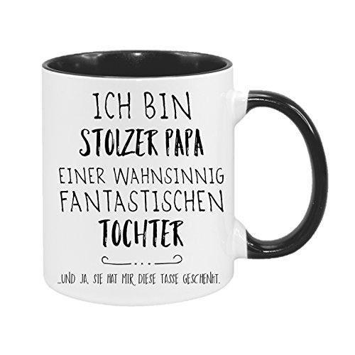 Ich Bin stolzer Papa Einer wahnsinnig fantastischen Tochter - hochwertiger Keramik-Kaffeebecher - Cups by t? - Kaffeetasse - Spruchtasse - Tasse mit Spruch - Geschenk