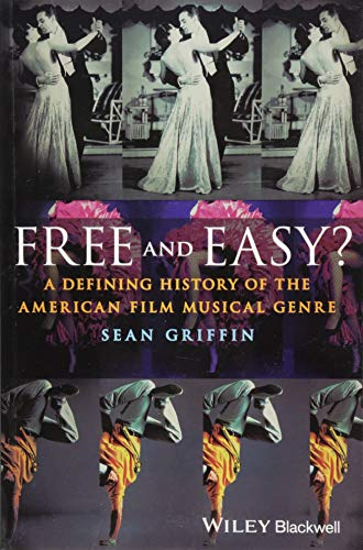 Free and Easy?: A Defining History of the American Film Musical Genre
