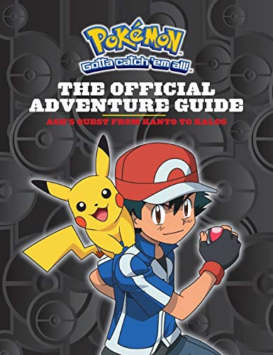 The Ash's Quest from Kanto to Kalos: The Official Adventure Guide (Pokémon): Ash's Quest from Kanto to Kalos