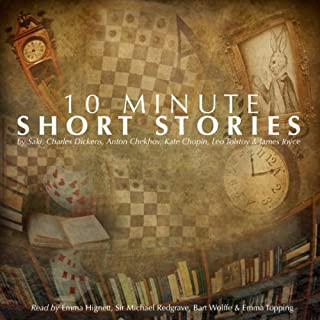 10-Minute Short Stories                   By:                                                                                                                                 James Joyce,                                                                                        Anton Chekhov,                                                                                        Leo Tolstoy,                   and others                          Narrated by:                                                                                                                                 Emma Hignett,                                                                                        Sir Michael Redgrave,                                                                                        Bart Wolffe                      Length: 1 hr and 2 mins     9 ratings     Overall 4.4