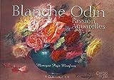 Blanche Odin - Passion aquarelles de Monique Pujo Monfran (20 mai 2015) Relié - 20/05/2015
