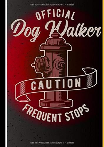 Offical Dog Walker Caution Frequent Stops: Din A4 Heft, 120 Seiten Kariert Für Feuerwehrfreunde. Übungs. Und Schreibblock Für Erst Retter (Fire Rescue kariert, Band 14)