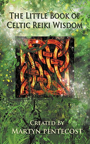 The Little Book of Celtic Reiki Wisdom