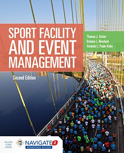 Compare Textbook Prices for Sport Facility & Event Management 2 Edition ISBN 9781284152944 by Aicher, Thomas J.,Newland, Brianna L.,Paule-Koba, Amanda L.