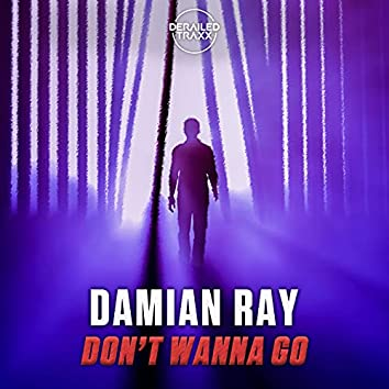 Don't Wanna Go