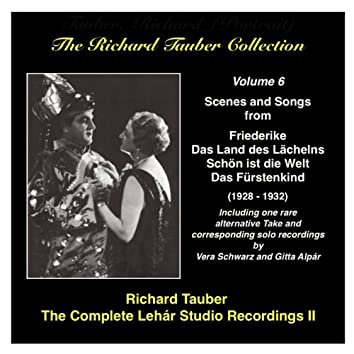 The Richard Tauber Collection, Vol. 6 The Complete Lehár Studio Recordings II (1928-1932)