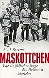 Maskottchen: Wie ein jüdischer Junge den Holocaust überlebte - Mark Kurzem