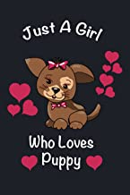 Just A Girl Who Loves Puppy notebook: Cute Gifts For Dogs Lovers Novelty Notebook,6 x 9 120 Pages Lined Journal Notebook P...