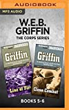 W.E.B. Griffin The Corps Series: Books 5-6: Line of Fire & Close Combat