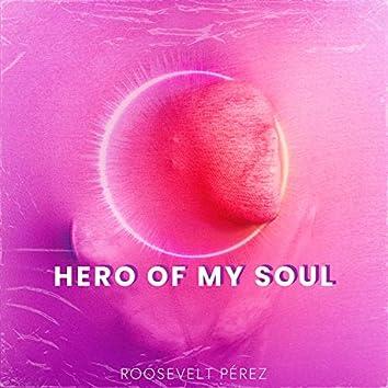 Hero of My Soul
