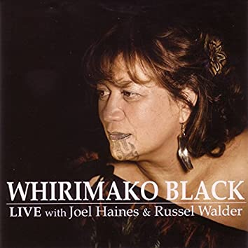 Whirimako Black Live (feat. Joel Haines, Russel Walder)