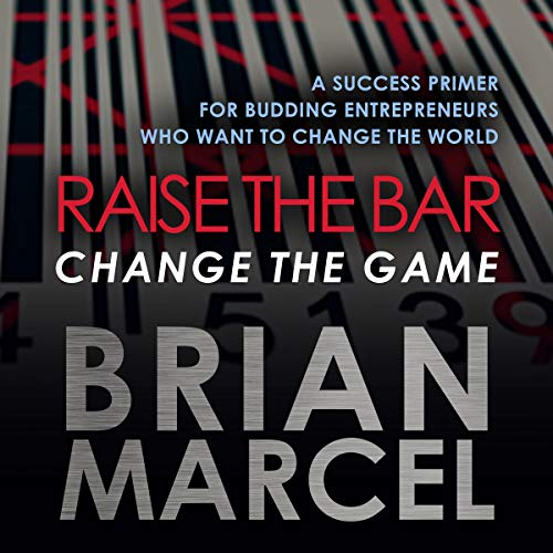 Raise the Bar, Change the Game audiobook cover art