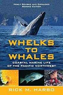 Whelks & Whales: Coastal Marine Life of the Pacific Northwest: 2nd Edition
