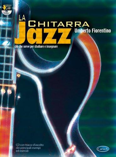 La chitarra jazz. Ciò che serve per studiare ed insegnare. Con CD