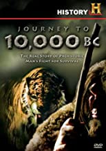 History Channel: Journey to 10,000 BC