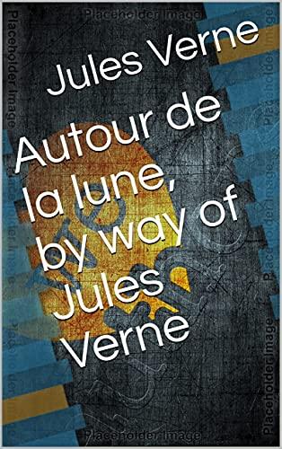 Autour de la Lune (French Edition)