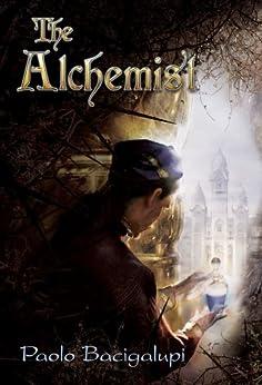 The Alchemist by [Paolo Bacigalupi, J.K. Drummond]