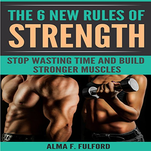 The 6 New Rules of Strength audiobook cover art