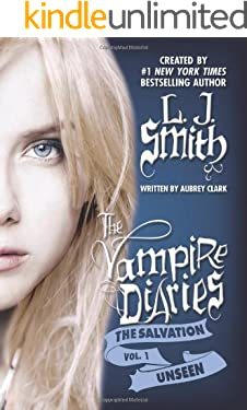 The Salvation: Unseen (The Vampire Diaries: The Salvation Book 1)
