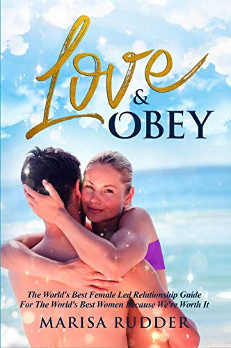 Love & Obey: Worlds Best Female Led Relationship Guide (English ...