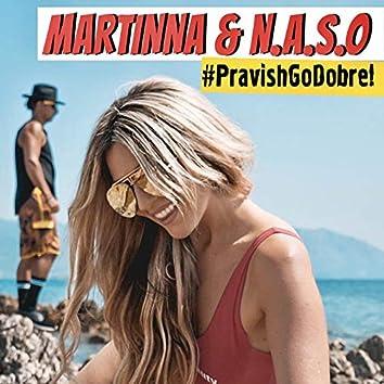 #Pravish Go Dobre (feat. N.A.S.O.)