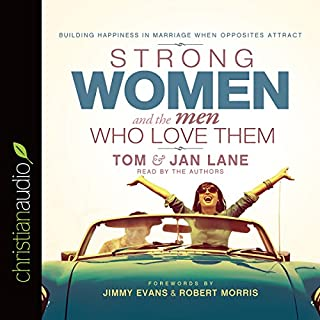 Strong Women and the Men Who Love Them     Building Happiness in Marriage When Opposites Attract              By:                                                                                                                                 Tom Lane,                                                                                        Jan Lane                               Narrated by:                                                                                                                                 Tom Lane,                                                                                        Jan Lane                      Length: 5 hrs and 12 mins     16 ratings     Overall 4.1